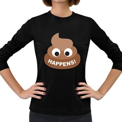 Poo Happens Women s Long Sleeve Dark T Shirts