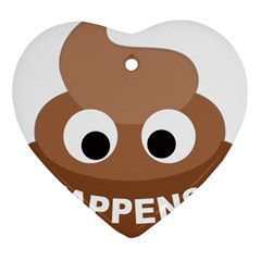 Poo Happens Heart Ornament (two Sides)