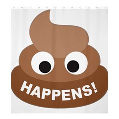 Poo Happens Shower Curtain 66  X 72  (large)  by Vitalitee