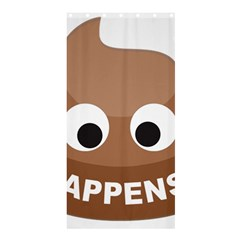 Poo Happens Shower Curtain 36  X 72  (stall)  by Vitalitee