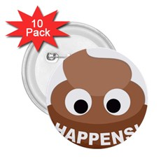 Poo Happens 2 25  Buttons (10 Pack)  by Vitalitee