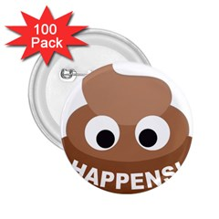Poo Happens 2 25  Buttons (100 Pack)  by Vitalitee