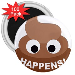 Poo Happens 3  Magnets (100 Pack) by Vitalitee