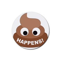 Poo Happens Rubber Coaster (round)  by Vitalitee