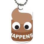 Poo Happens Dog Tag (One Side) Front