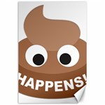Poo Happens Canvas 24  x 36  36 x24 Canvas - 1