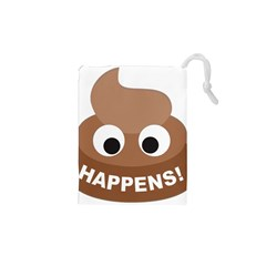 Poo Happens Drawstring Pouches (xs)  by Vitalitee