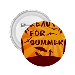 Ready For Summer 2 25  Buttons by Melcu