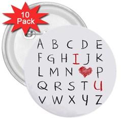 Love Alphabet 3  Buttons (10 Pack)  by Valentinaart
