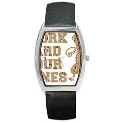 Work Hard Your Bones Barrel Style Metal Watch by Melcu