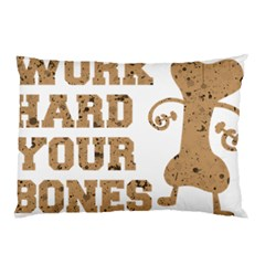 Work Hard Your Bones Pillow Case (two Sides) by Melcu
