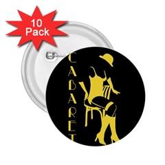 Cabaret 2 25  Buttons (10 Pack)  by Valentinaart