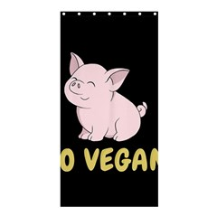 Go Vegan   Cute Pig Shower Curtain 36  X 72  (stall)  by Valentinaart