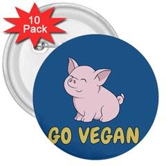 Go Vegan   Cute Pig 3  Buttons (10 Pack)  by Valentinaart
