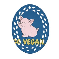 Go Vegan   Cute Pig Oval Filigree Ornament (two Sides) by Valentinaart
