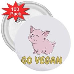 Go Vegan   Cute Pig 3  Buttons (100 Pack)  by Valentinaart