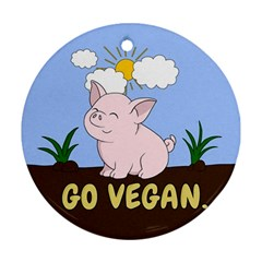 Go Vegan   Cute Pig Round Ornament (two Sides) by Valentinaart