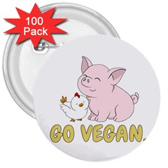 Go Vegan   Cute Pig And Chicken 3  Buttons (100 Pack)  by Valentinaart