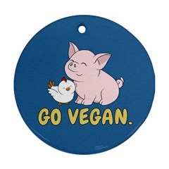 Go Vegan   Cute Pig And Chicken Round Ornament (two Sides) by Valentinaart