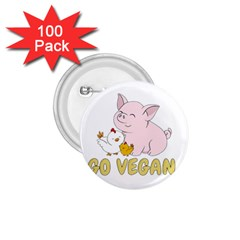 Go Vegan   Cute Pig And Chicken 1 75  Buttons (100 Pack)  by Valentinaart