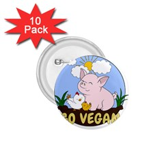 Go Vegan   Cute Pig And Chicken 1 75  Buttons (10 Pack) by Valentinaart