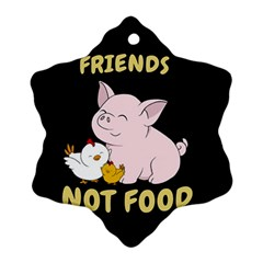 Friends Not Food   Cute Pig And Chicken Snowflake Ornament (two Sides) by Valentinaart
