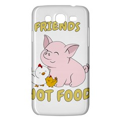 Friends Not Food   Cute Pig And Chicken Samsung Galaxy Mega 5 8 I9152 Hardshell Case  by Valentinaart