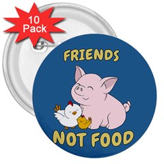 Friends Not Food   Cute Pig And Chicken 3  Buttons (10 Pack)  by Valentinaart