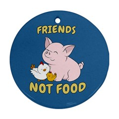 Friends Not Food   Cute Pig And Chicken Round Ornament (two Sides) by Valentinaart