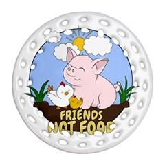 Friends Not Food   Cute Pig And Chicken Round Filigree Ornament (two Sides) by Valentinaart