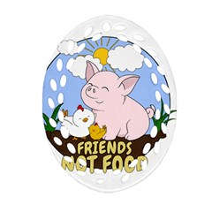 Friends Not Food   Cute Pig And Chicken Ornament (oval Filigree) by Valentinaart