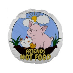 Friends Not Food   Cute Pig And Chicken Standard 15  Premium Round Cushions by Valentinaart