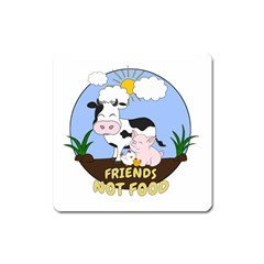Friends Not Food   Cute Cow, Pig And Chicken Square Magnet by Valentinaart