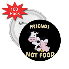 Friends Not Food   Cute Cow, Pig And Chicken 2 25  Buttons (100 Pack)  by Valentinaart