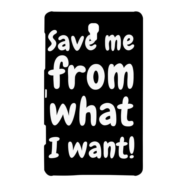 Save me from what I want Samsung Galaxy Tab S (8.4 ) Hardshell Case