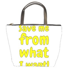Save Me From What I Want Bucket Bags by Valentinaart
