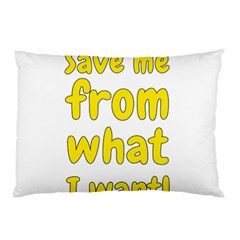 Save Me From What I Want Pillow Case (two Sides) by Valentinaart