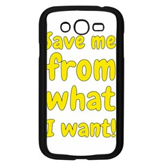 Save Me From What I Want Samsung Galaxy Grand Duos I9082 Case (black) by Valentinaart