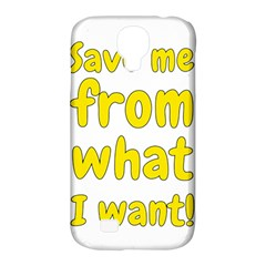 Save Me From What I Want Samsung Galaxy S4 Classic Hardshell Case (pc+silicone) by Valentinaart