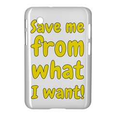 Save Me From What I Want Samsung Galaxy Tab 2 (7 ) P3100 Hardshell Case  by Valentinaart