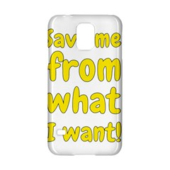 Save Me From What I Want Samsung Galaxy S5 Hardshell Case  by Valentinaart