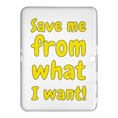 Save Me From What I Want Samsung Galaxy Tab 4 (10 1 ) Hardshell Case