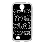 Save me from what I want Samsung GALAXY S4 I9500/ I9505 Case (White) Front