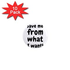 Save Me From What I Want 1  Mini Magnet (10 Pack)  by Valentinaart
