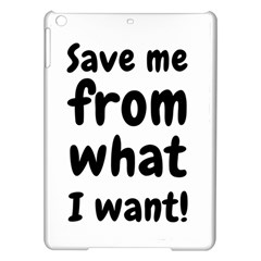 Save Me From What I Want Ipad Air Hardshell Cases by Valentinaart
