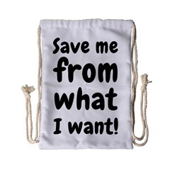 Save Me From What I Want Drawstring Bag (small) by Valentinaart
