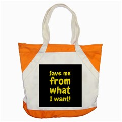 Save Me From What I Want Accent Tote Bag by Valentinaart