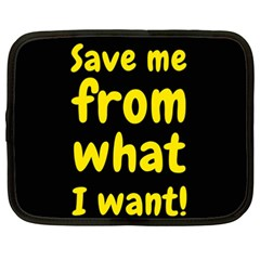 Save Me From What I Want Netbook Case (xxl)  by Valentinaart
