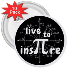 Pi Day 3  Buttons (10 Pack)  by Valentinaart
