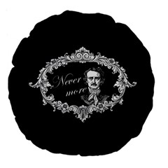Edgar Allan Poe    Never More Large 18  Premium Flano Round Cushions by Valentinaart
